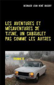 Les aventures et mésaventures de Titine, un cabriolet pas comme les autres - Couverture - Format classique
