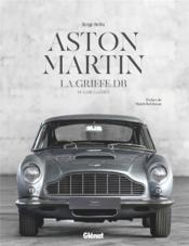 Aston Martin, la griffe DB : de la DB1 vintage à la DBS Superleggera - Couverture - Format classique