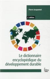 Le dictionnaire du développement durable (3e édition) - Couverture - Format classique