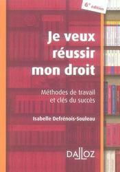 Je veux réussir mon droit ; méthodes de travail et clés du succès (6e édition) - Intérieur - Format classique