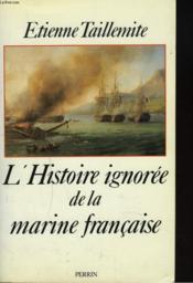 L'Histoire Ignoree De La Marine Francaise - Couverture - Format classique