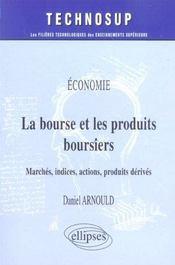 Economie La Bourse Et Les Produits Boursiers Marches Indices Actions Produits Derives - Intérieur - Format classique