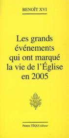 Grands Evenements Qui Ont Marque La Vie De L'Eglise En 2005 - Couverture - Format classique
