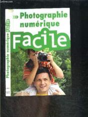 La photo numérique facile - Couverture - Format classique