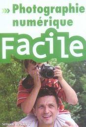 La photo numérique facile - Intérieur - Format classique