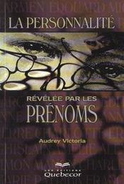 La Personnalite Revelee Par Les Prenoms ; Leurs Significations Et Leur Analyse Numerologique - Intérieur - Format classique