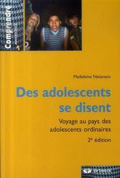 Des adolescents de disent ; voyage au pays des adolescents ordinaires - Intérieur - Format classique