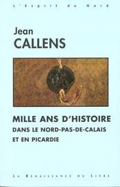 Mille ans d'histoire dans le nord pas de calais et en picardie - Intérieur - Format classique