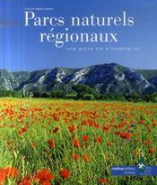 Les parcs naturels régionaux ; une autre vie s'invente ici - Intérieur - Format classique