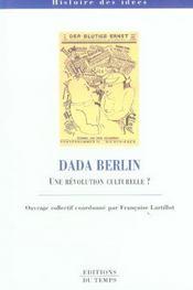 DADA BERLIN ; une revolution culturelle ? - Intérieur - Format classique