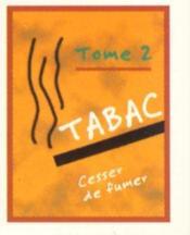 Tabac T.2 ; Cesser De Fumer - Couverture - Format classique