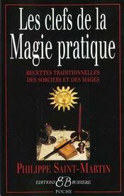 Les clefs de la magie pratique ; recettes traditionnelles des sorciers et des mages - Intérieur - Format classique