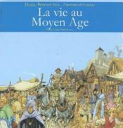 La Vie Au Moyen Age - Couverture - Format classique
