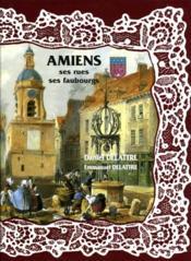 Amiens ; ses rues, ses cantons - Couverture - Format classique