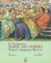 Le Somptueux Maroc Des Femmes - Couverture - Format classique