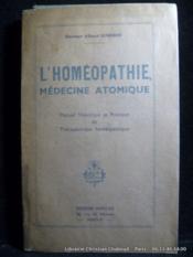 L'homéopathie. Médecine atomique. Manuel théorique et pratique de thérapeutique homéopathique. - Couverture - Format classique