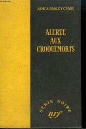 Alerte Aux Croquemorts. ( Safer Dead). Collection : Serie Noire Sans Jaquette N° 247 - Couverture - Format classique