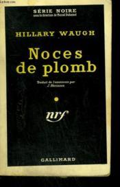 Noces De Plomb. ( The Eighth Mrs Bluebeard ). Collection : Serie Noire N° 476 - Couverture - Format classique