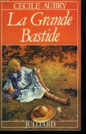 La Grande Bastide. - Couverture - Format classique