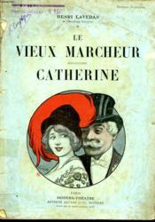 Le Vieux Marcheur Suivi De Catherine. - Couverture - Format classique