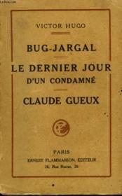 Bug - Jargal Suivi De Le Dernier Jour D'Un Condamne Suivi De Claude Gueux. - Couverture - Format classique