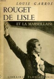 Rouget De Lisle Et La Marseillaise - Couverture - Format classique