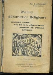 Manuel D'Instruction Religieuse - Histoire Sainte - Vie De N.-S. Jesus Christ - Histoire De L'Eglise - Liturgie - Couverture - Format classique
