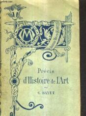 Precis D'Histoire De L'Art / Nouvelle Edition / Bibliotheque De L'Enseignement Des Beaux Arts. - Couverture - Format classique
