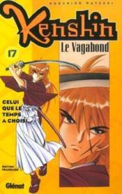 Kenshin le vagabond t.17 ; celui que le temps a choisi - Couverture - Format classique