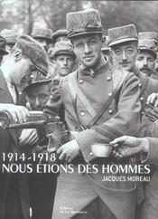 1914-1918, nous étions des hommes - Intérieur - Format classique