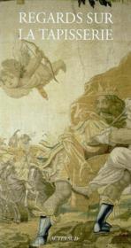 Regards sur la tapisserie - Couverture - Format classique