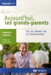 Aujourd'hui, les grands parents ; sur le chemin de la transmission - Intérieur - Format classique