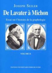 De Lavater A Michon ; Essai Sur L'Histoire De La Graphologie - Couverture - Format classique