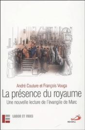 La présence du royaume ; une lecture de l'évangile de Marc - Couverture - Format classique