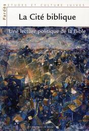 La cite biblique ; une lecture politique de la bible - Intérieur - Format classique