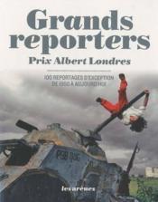 telecharger Prix Albert Londres – 100 reportages d'exception de 1950 a aujourd'hui livre PDF en ligne gratuit