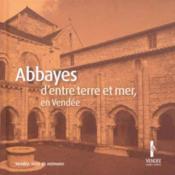 Abbayes D'Entre Terre Et Mer En Vendee - Couverture - Format classique