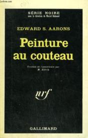 Peinture Au Couteau. Collection : Serie Noire N° 978 - Couverture - Format classique