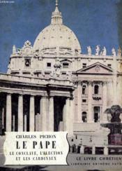 Le Pape. Le Conclave, L'Election Et Les Cardinaux. Le Livre Chretien N° 23. - Couverture - Format classique