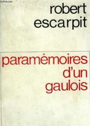 Paramemoires D'Un Gaulois. - Couverture - Format classique