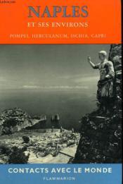 Voici Naples Et Ses Environs. Collection : Contacts Avec Le Monde. - Couverture - Format classique
