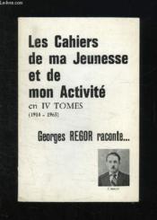 Les Cahiers De Ma Jeunesse Et De Mon Activite. Tome 1 1914 - 1926. Bien Fragile Est Le Bonheur. - Couverture - Format classique