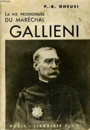 La Vie Prodigieuse Du Marechal Gallieni - Couverture - Format classique