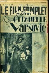 Le Film Complet Du Mardi N° 2147 - La Citadelle De Varsovie - Couverture - Format classique