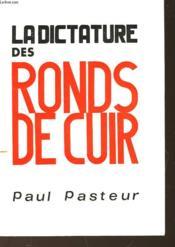 La Dictature Des Ronds-De-Cuir - Couverture - Format classique
