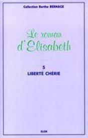 Le roman d'Elisabeth t.5 ; liberté chérie - Intérieur - Format classique