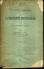 L'Uilite Sociale De La Propriete Individuelle - Etude D'Economie Politique. - Couverture - Format classique