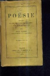 La Poesie Etudes Sur Les Chefs D'Oeuvre Des Poetes De Tous Les Temps Et De Tous Les Pays / 3e Edition. - Couverture - Format classique