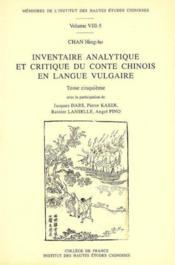 Inventaire Analytique Et Critique Du Conte Chinois En Langue Vulgaire, Tome Cinquieme - Couverture - Format classique