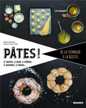 Pâtes ! à tartes, à pizzas, à beignets, à choux, à pain, à pâtes et raviolis - Couverture - Format classique